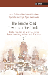 The Temple Road Towards a Great India. Birla Mandirs as a Strategy for Reconstructing Nation and Tradition